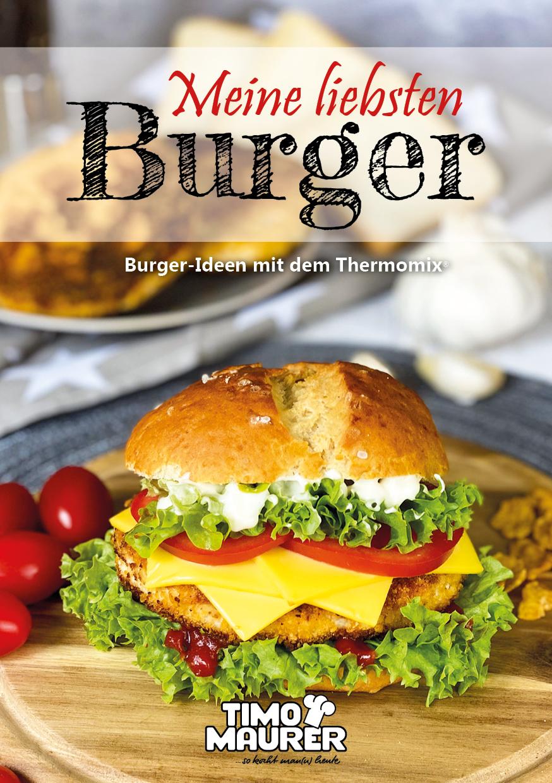 So kocht mann heute: Meine liebsten Burger by Timo Maurer